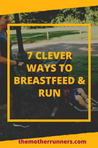 7 Clever ways to breastfeed and run
