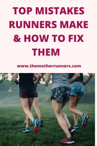 Top mistakes runners make and how to fix them