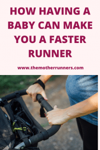 How having a baby can you make you a faster runner