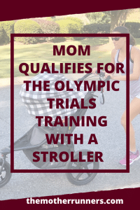 Mom qualifies for Olympic Trials training with a stroller