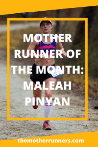 Mother Runner of the Month: Maleah Pinyan