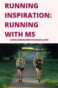 Running inspiration: Running with MS