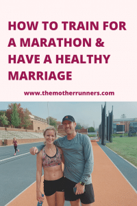 How to train for a marathon and have a healthy marriage.