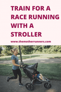 Train for a race running with a stroller