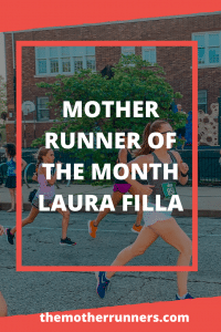 Laura Filla is our July Mother Runner of the Month