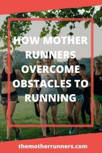 How mother runners overcome obstacles to running.