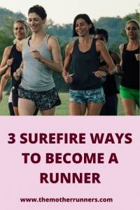 3 surefire ways to become a runner
