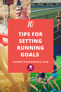 10 TIPS FOR SETTING RUNNING GOALS