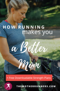 how running makes you a better mom