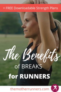 the benefits of a planned running break