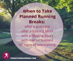 when to take a planned break