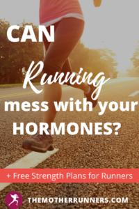 running and imbalanced hormones